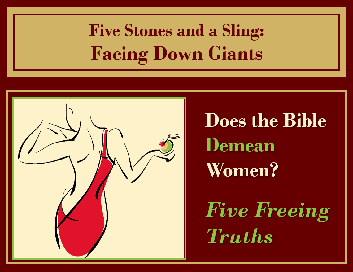 Bible Demean Women? Five Freeing Truths