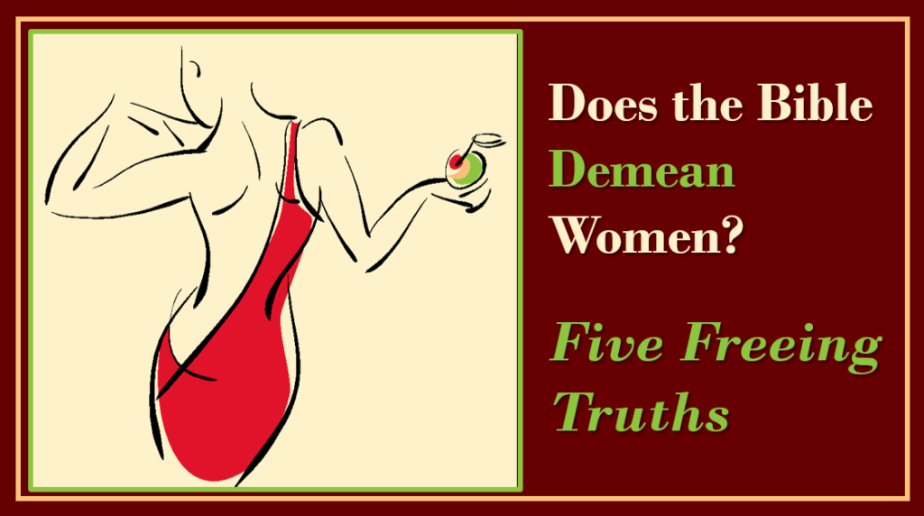 Bible Demean Women? Five Freeing Truths