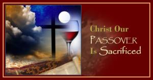 Christ Our Passover Sacrificed