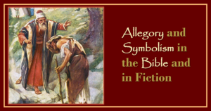 Allegory and Symbolism in the Bible