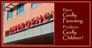 Godly Parenting Produce Godly Children?