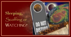 Rapture: Sleeping, Scoffing or Watching