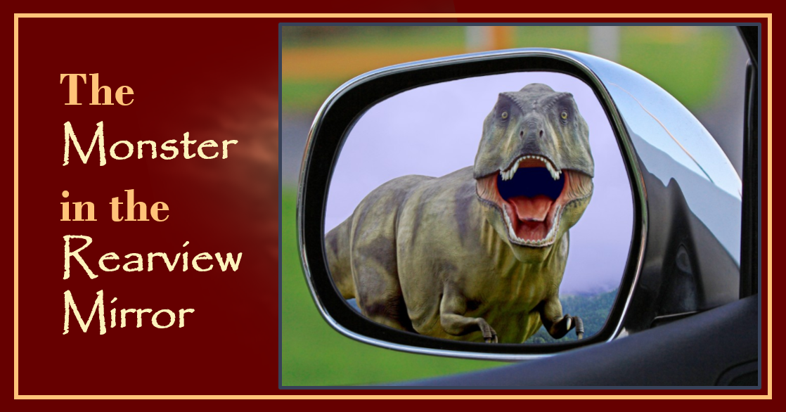 Monster in the Rearview Mirror