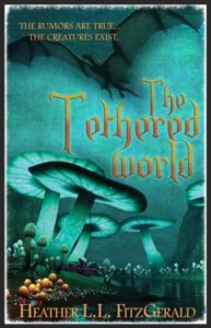 The Tethered World by Heather L.L. FitzGerald