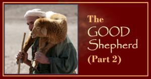 I AMs of Jesus: The Good Shepherd