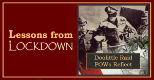 Lessons from Lockdown: Doolittle Raiders Reflect