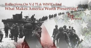 VJ75 Reflections: What Makes America Worth Preserving?